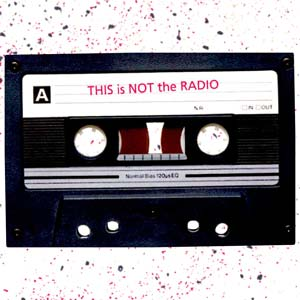 This Is Not The Radio (coming soon)